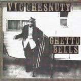 Ghetto Bells - Vic Chesnutt