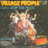 Can't Stop The Music / Milkshake - Village People