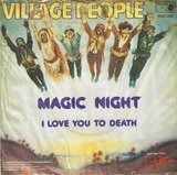 Magic Night / I Love You To Death - Village People