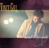 Vince Gill And Friends - Vince Gill