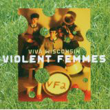 Viva Wisconsin (Live) - Violent Femmes