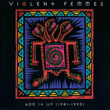 Add It Up (1981-1993) - Violent Femmes