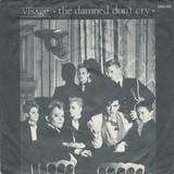 The Damned Don't Cry - Visage