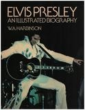 Elvis Presley: An Illustrated Biography - W.A. Harbinson