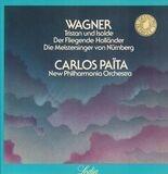 Tristan und Isolde, Der Fliegende Holländer, Die Meistersinger von Nürnberg - Wagner / Carlos Paita