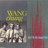 Don't Be My Enemy / Wait - Wang Chung