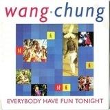 Everybody Have Fun Tonight - Wang Chung
