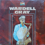 Wardell Gray - Wardell Gray