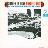 Shades Of Gray - Wardell Gray