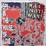 Spy In The House of Love - Was (Not Was)