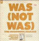 (The Woodwork) Squeaks - Was (Not Was)
