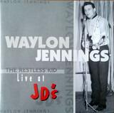 The Restless Kid - Live At JD'S - Waylon Jennings