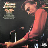 Only Daddy That'll Walk The Line - Waylon Jennings