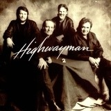Highwayman  2 - Waylon Jennings, Johnny Cash, Kris Kristofferson