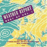 Best Of Weather Report Vol. 1 - Weather Report