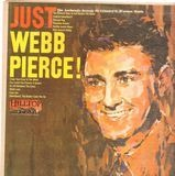 Just Webb Pierce! - Webb Pierce