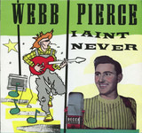 I Ain't Never - Webb Pierce
