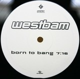Born To Bang - WestBam