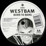 Born To Bang - WestBam