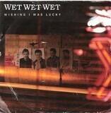 Wishing I Was Lucky - Wet Wet Wet