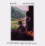 Everything she wants (remix) - Wham!