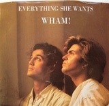Everything She Wants - Wham!