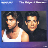 The Edge Of Heaven - Wham!