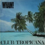 Club Tropicana - Wham!