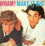 Make It Big - Wham!