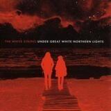 Under Great White Northern Lights - White Stripes