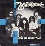 Give me more time - Whitesnake