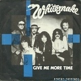 Give me more time - Whitesnake