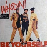 Be Yourself - Whodini