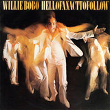 Hell of an Act to Follow - Willie Bobo