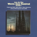 Live At The Watts Jazz Festival - Volume 1 - Willie Bobo / LAPD / Jimmy Witherspoon / Gene Ammons , War
