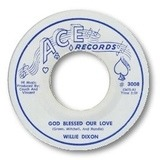 God Blessed Our Love / My Days Are Coming - Willie Dixon / Bobby Marchan