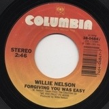 Forgiving You Was Easy / You Wouldn't Cross The Street (To Say Goodbye) - Willie Nelson