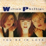 You're In Love - Wilson Phillips