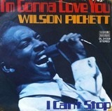 I'm Gonna Love You / I Can't Stop - Wilson Pickett