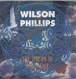 The Dream Is Still Alive - Wilson Phillips
