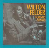 Forever, Always - Wilton Felder