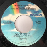 Inherit The Wind / Until The Morning Comes - Wilton Felder