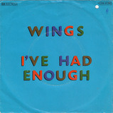 I've Had Enough - Wings