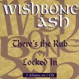 There's the Rub/Locked In - Wishbone Ash