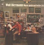 Warte Nicht auf Beßre Zeiten - Wolf Biermann