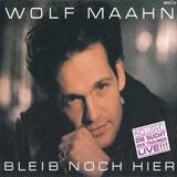 Bleib Noch Hier - Wolf Maahn