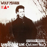 Language Of Love (We Don't Talk) - Wolf Maahn