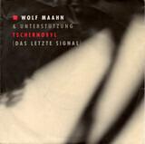 Tschernobyl (Das Letzte Signal) - Wolf Maahn & Unterstützung