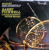 Horn Concertos 1-4 / Fragment: Horn Concerto In E Major - Wolfgang Amadeus Mozart ; Barry Tuckwell , The London Symphony Orchestra , Peter Maag