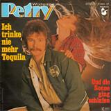 Ich Trinke Nie Mehr Tequila - Wolfgang Petry